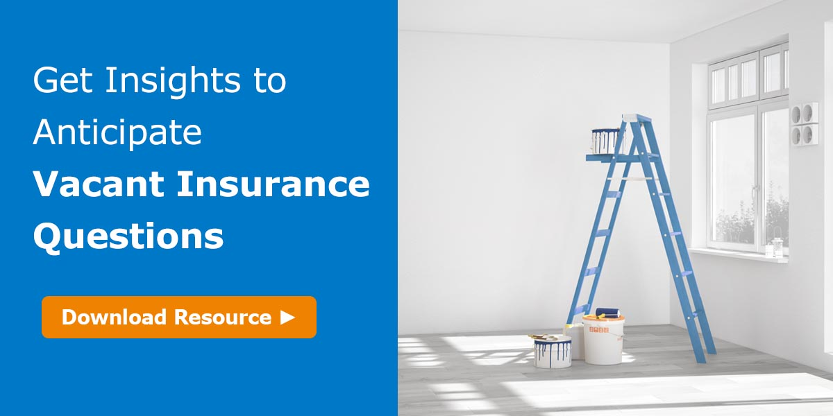 streamline the vacant structure insurance conversation